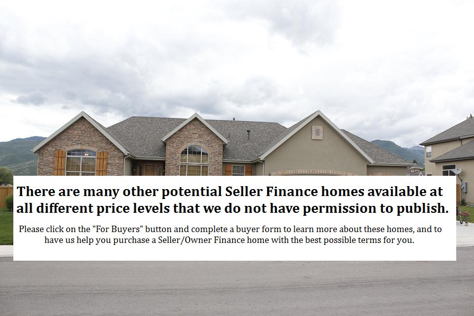 Many other Potential SellerOwner Finance Homes Available